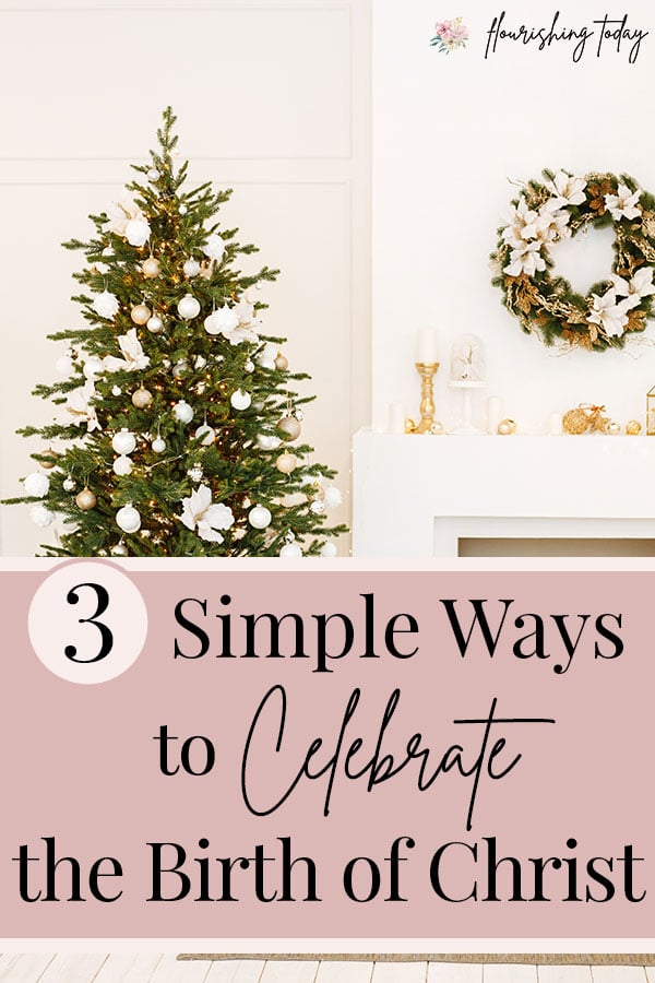 The holidays are a time for celebrating. But many times we forget the why behind the celebration. Here are a few ideas to celebrate the birth of Christ. #birthofChrist #Christmas #ReasonfortheSeason