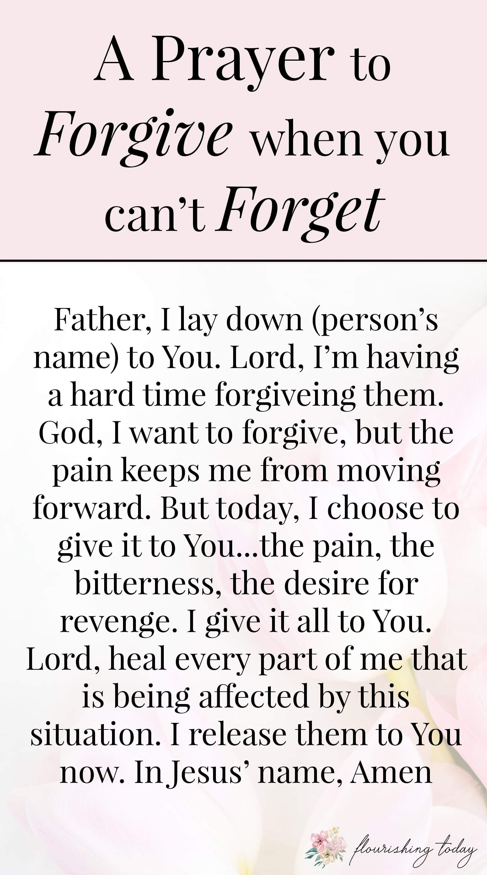 Can you forgive when you can't forget? Whether you need to forgive in marriage, a family member, a friendship or any other relationship, it can be difficult to forgive when you've experienced a deep hurt. Here you'll find scripture on what God says about forgiveness and how you can forgive even when you can't forget. #bibleverses #scriptures #forgiveness #prayer