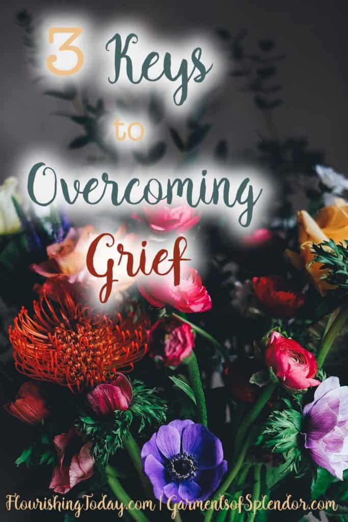 3 Keys to Overcoming Grief