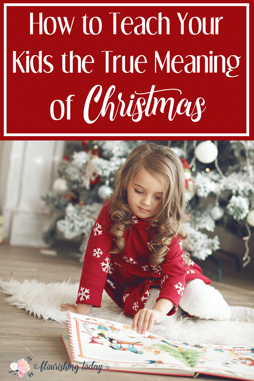 How to Teach Your Kids the True Meaning of Christmas - Flourishing Today