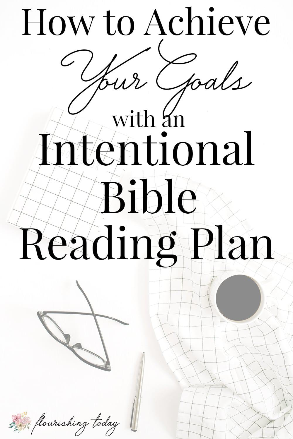 Have you ever considered achieving goals with a monthly bible reading plan? Join us as we dig in the Word and accomplish goals along the way. #freeprintable #settinggoals #goalsetting #achieveyourgoals #goals
