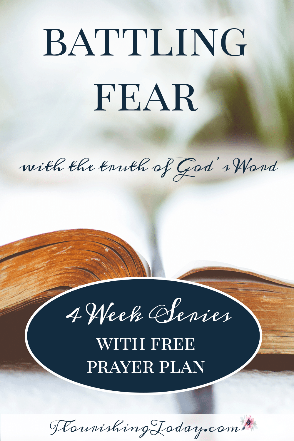 Battling Fear | Overcoming Fear | Declare and Decree | Bible verses on fear | Anxiety |