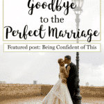When I Said Goodbye to the Perfect Marriage
