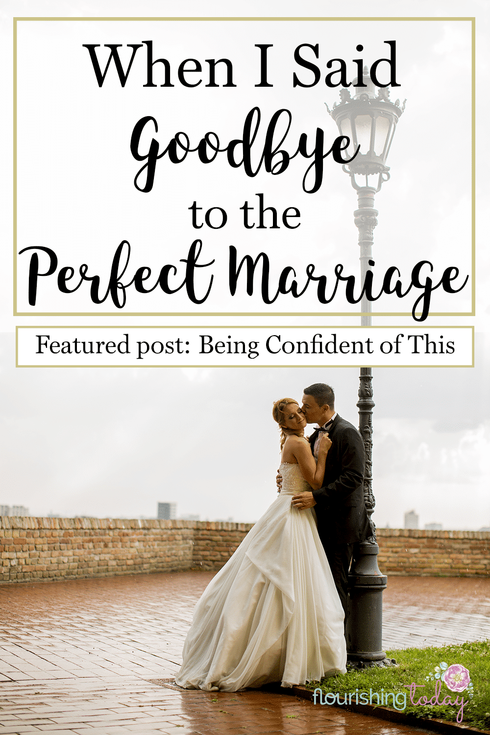 Does your marriage feel far from perfect? Are you struggling to keep it all together? Here is why I said goodbye to the perfect marriage.