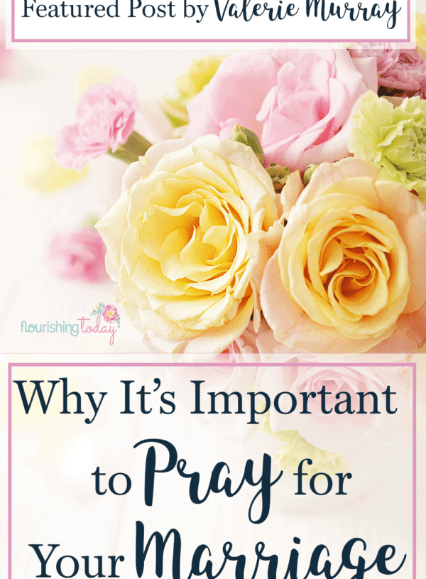 Why It's Important to Pray for Your Marriage