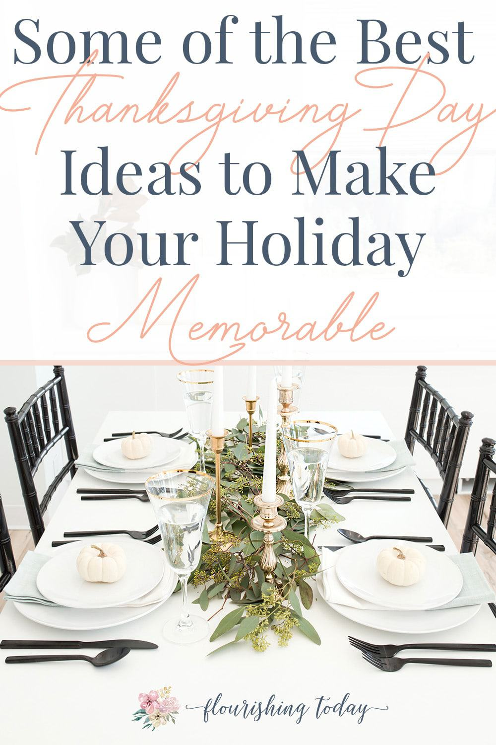 Are you searching for ideas to make your holiday memorable? Here are 10 of the best Thanksgiving Day ideas to give your family a wonderful memories! #thanksgivingday #memorableholidays #thanksgiving #gratitude