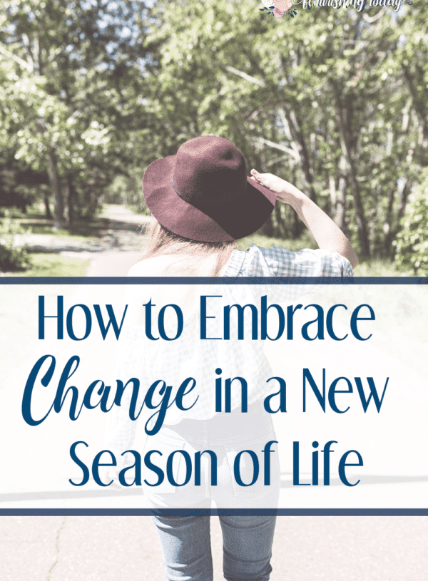 How to Embrace Change in a New Season of Life