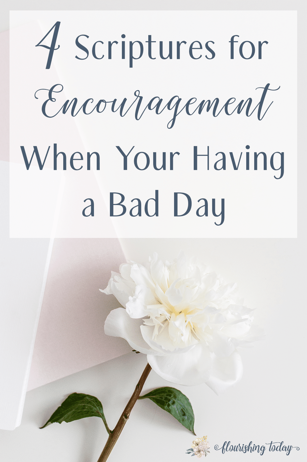 Do you ever have those days when you just need a little encouragement? I think we all have! Here are a few of my favorite scriptures for encouragement when I'm having a bad day. #bibleverses #encouragement #bible #freescripturecards