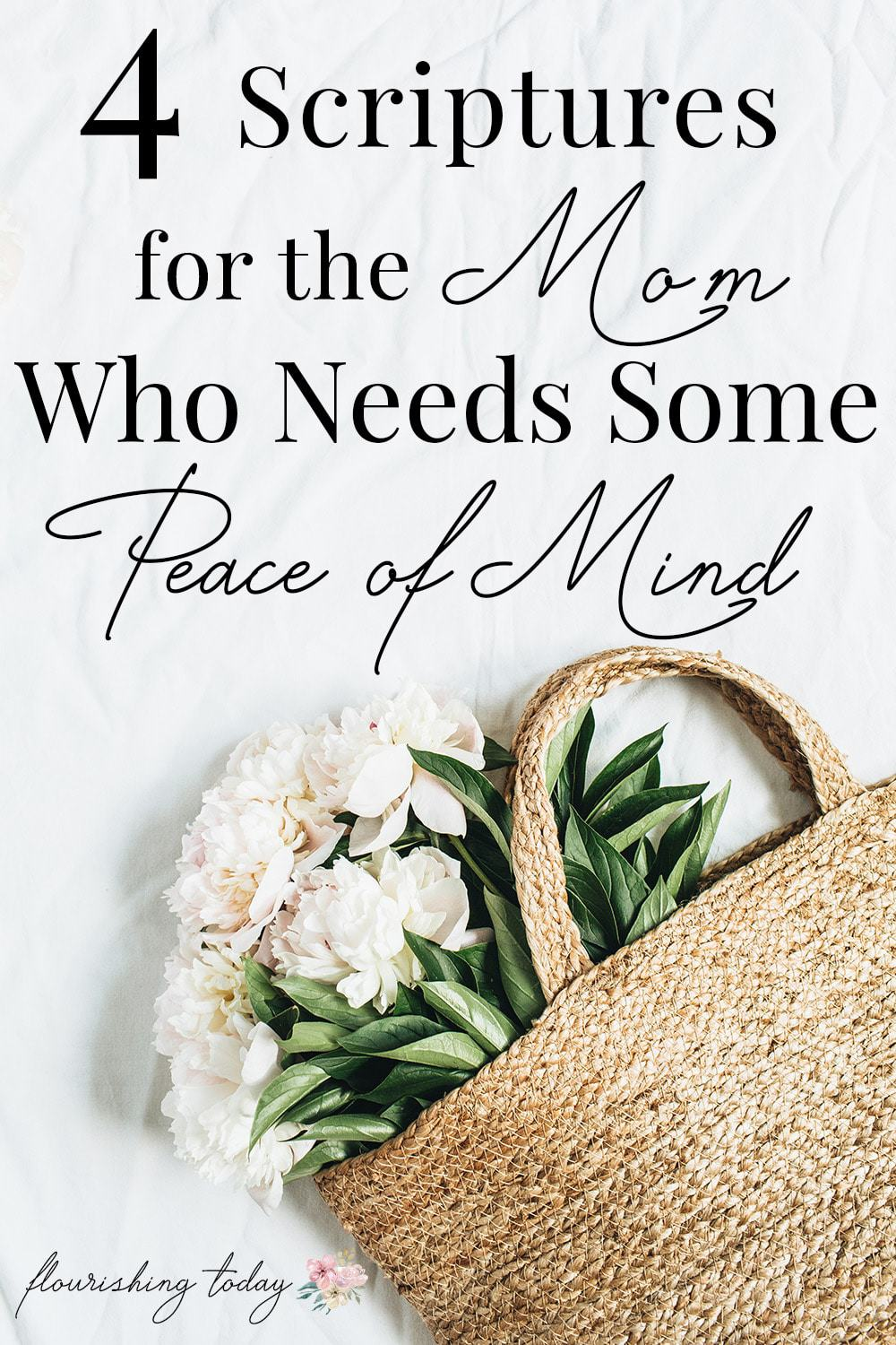 4 scriptures for the mom who needs some peace of mind flourishing