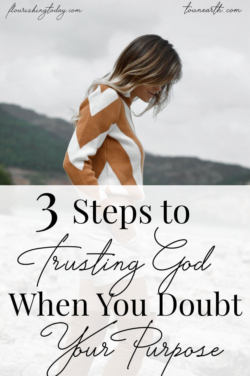 Are you doubting God's purpose for your life? Do you struggle not knowing the details of His will for you? Here's 3 steps to trusting God in the unknown. #trustingGod #purpose #walkinginpurpose #doubt