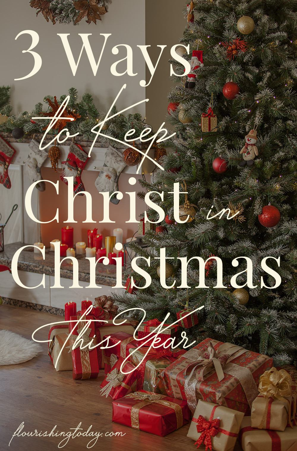 3 Simple Ways to Keep Christ in Christmas this Year - Flourishing Today