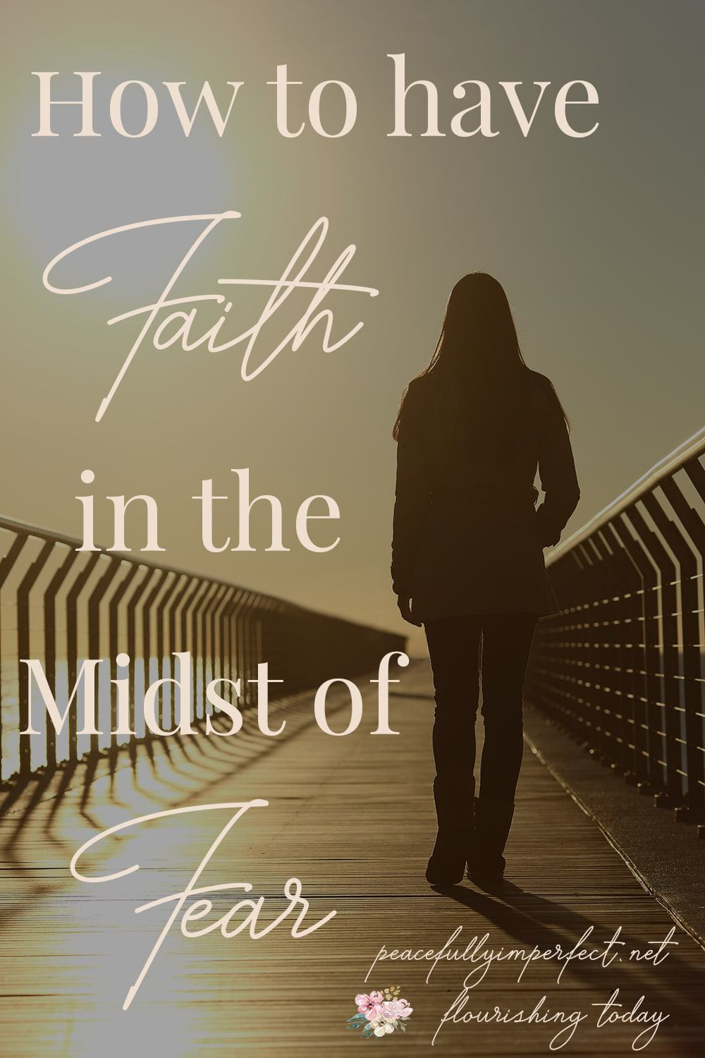 Are you searching for how to have faith in the midst of fear? When we have faith in God and put our hope in His Word, we will find it easier to walk by faith and not by sight! #havefaith #faith #faithinGod #choosefaith #fear #nofear #scripture #scripturesonfear #bibleverses