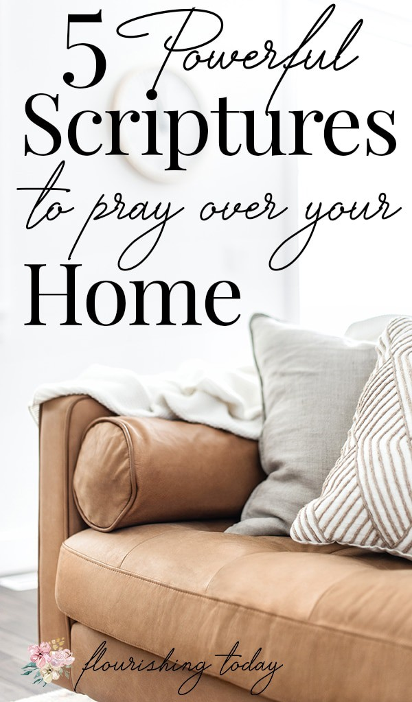 Do you pray God's Word over your home? There is power in praying Bible verses over the things that are important to us. Here are 5 scriptures to pray over your home and family. #prayerforyourhome #scriptures #prayoveryourhome #prayer #bibleverses